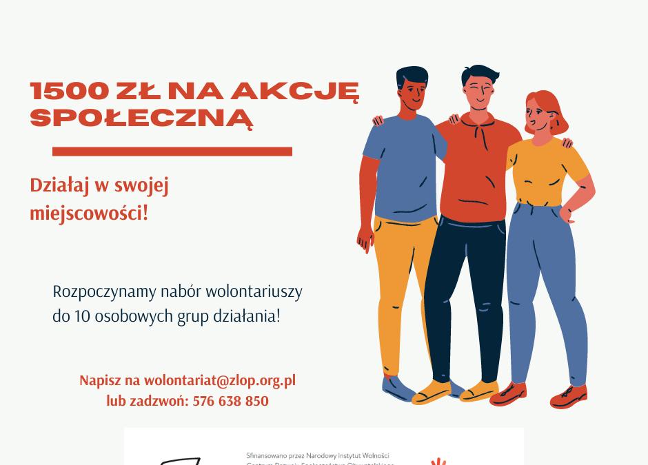 Rozpoczynamy nabór dorealizacji zadania 1.5 Akcje społeczne dla wolontariuszy!