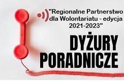 """DYŻURY PORADNICZE """"Regionalne Partnerstwo dla Wolontariatu – edycja 2021-2023"""""""