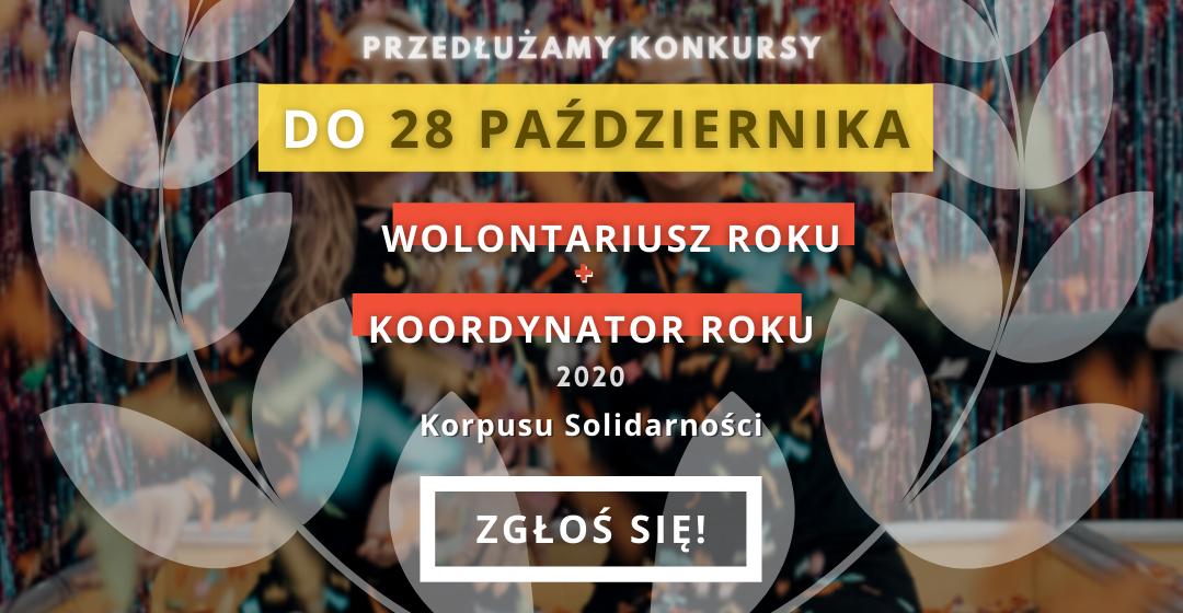 KONKURS: Wolontariusz Roku iKoordynator Roku – termin zgłoszenia do28.10.2020 r.